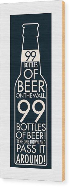 99 Bottles Of Beer  Wood Print