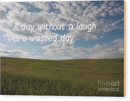 Wood Print featuring the mixed media A Day Without A Laugh by Wilko Van de Kamp