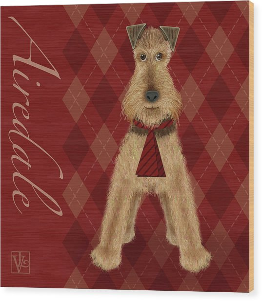 A Is  For Airedale Wood Print