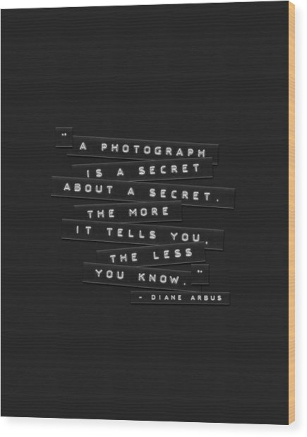 A Photograph Is A Secret Embossed Labels Wood Print