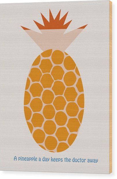 A Pineapple A Day Keeps The Doctor Away Wood Print by Frank Tschakert