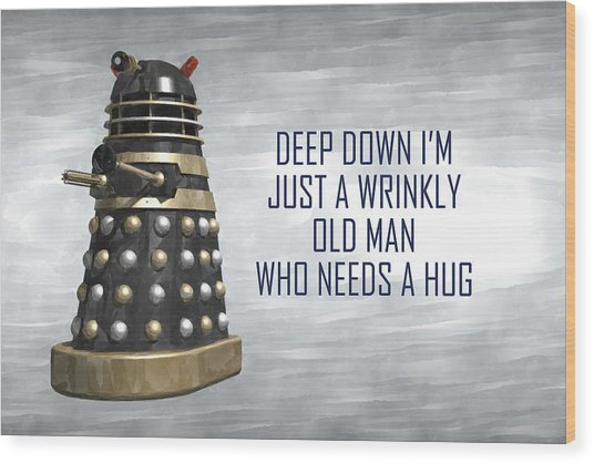 A Wrinkly Old Man Who Just Needs A Hug Wood Print