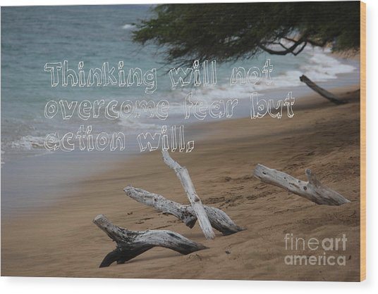 Wood Print featuring the mixed media Act Your Way Out Of Fear by Wilko Van de Kamp