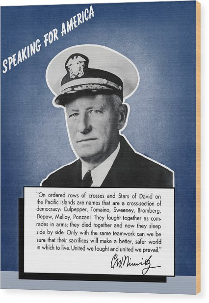 Admiral Nimitz Speaking For America Wood Print