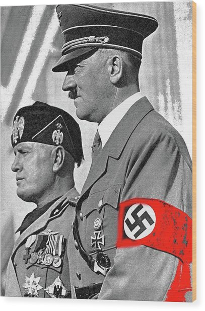 Adolf Hitler And Fellow Fascist Dictator Benito Mussolini October 26 1936 Number Three Color Added  Wood Print