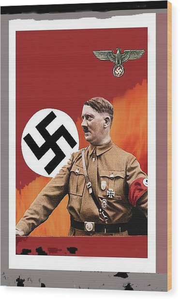 Adolf Hitler In Color With Nazi Symbols Unknown Date Additional Color Added 2016 Wood Print
