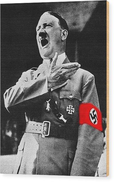 Adolf Hitler Ranting 1  Wood Print