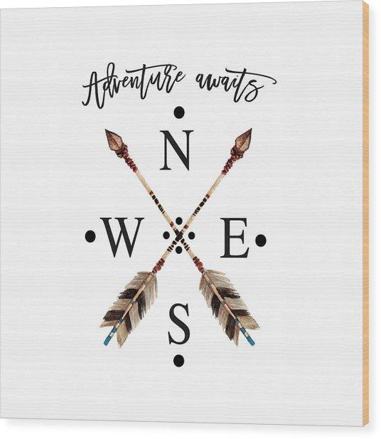 Wood Print featuring the digital art Adventure Waits Typography Arrows Compass Cardinal Directions by Georgeta Blanaru