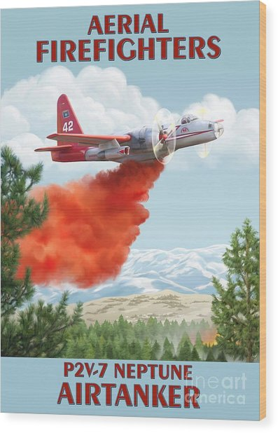 Aerial Firefighters P2v Neptune Wood Print by Airtanker Art