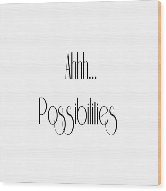 Possibility Quotes Art Prints, Inspirational Infinity Quotes Posters Wood Print