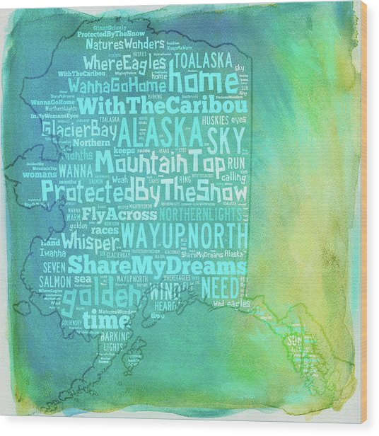 Alaska - Share My Dreams Wood Print