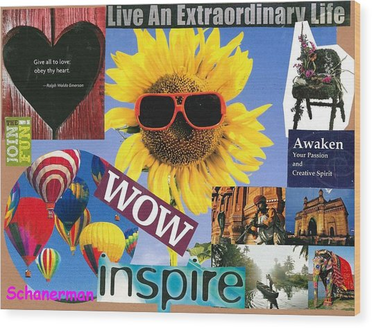 All Of Life Can Inspire Wood Print