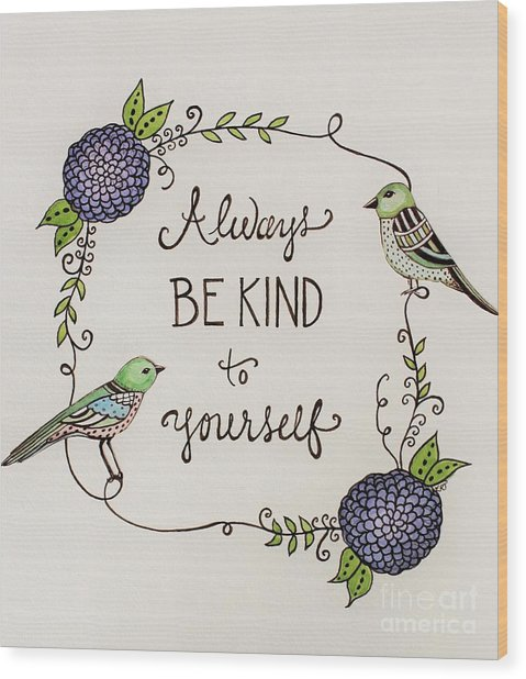 Always Be Kind To Yourself Wood Print
