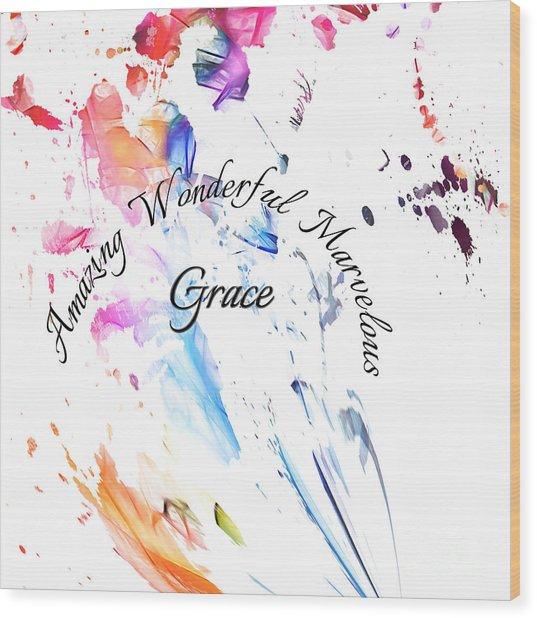 Amazing Wonderful Marvelous Grace Wood Print