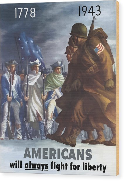 Americans Will Always Fight For Liberty Wood Print