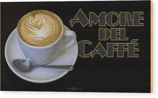 Amore Del Caffe Poster Wood Print