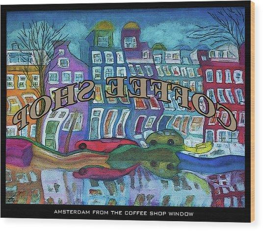 Amsterdam Through The Coffee Shop Window Wood Print