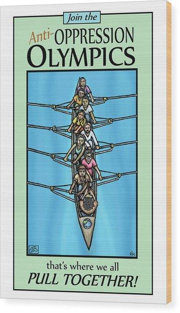 Anti-oppression Olympics Wood Print by Ricardo Levins Morales