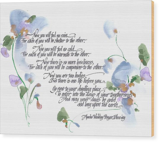 Apache Wedding Prayer Blessing Wood Print