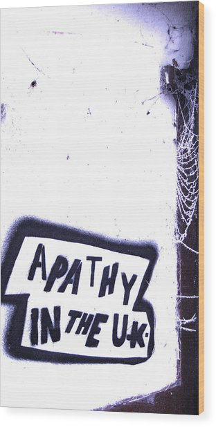 Apathy In The Uk Wood Print by Joshua Ackerman