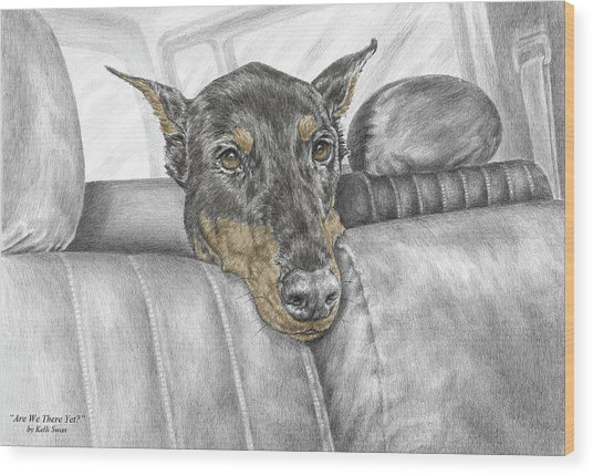 Are We There Yet - Doberman Pinscher Dog Print Color Tinted Wood Print