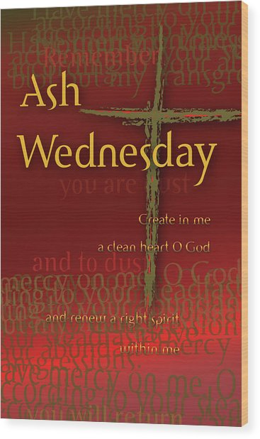 Ash Wednesday Wood Print