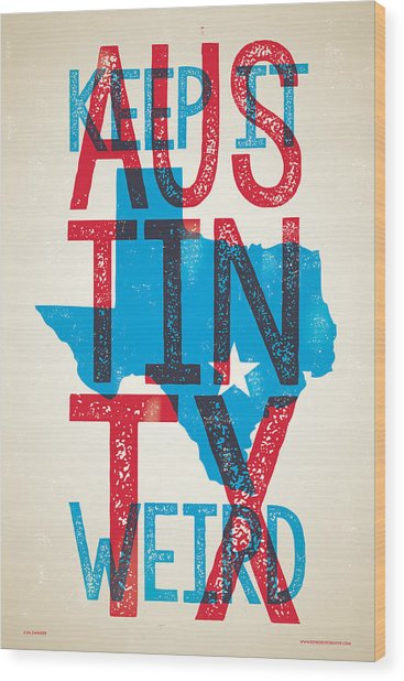 Austin Poster - Texas - Keep Austin Weird Wood Print