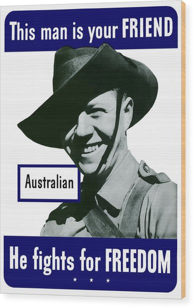 Australian This Man Is Your Friend  Wood Print