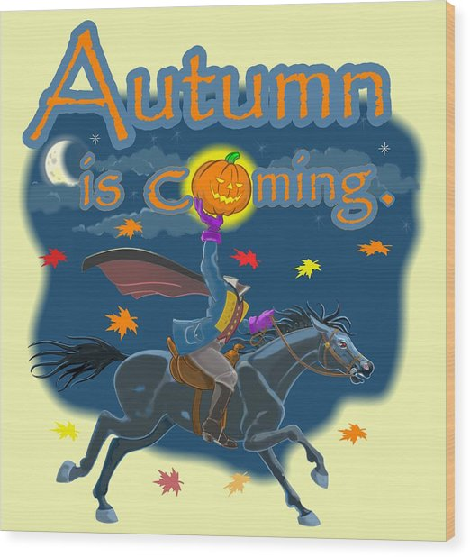 Autumn Is Coming Wood Print