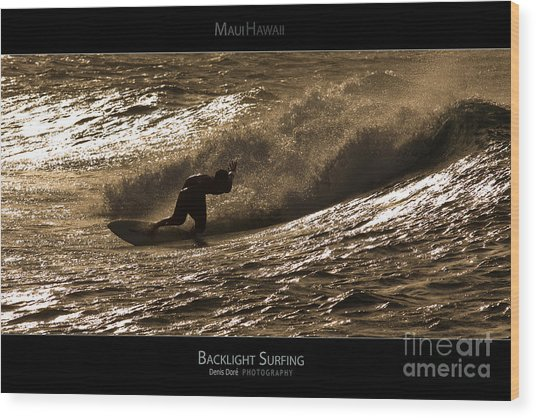 Backlight Surfing - Maui Hawaii Posters Series Wood Print by Denis Dore