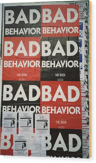 Bad Behavior Wood Print
