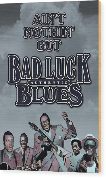Bad Luck Blues Wood Print by David Richardson