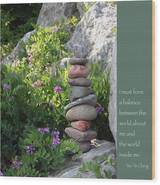 Balancing Stones With Tao Quote Wood Print
