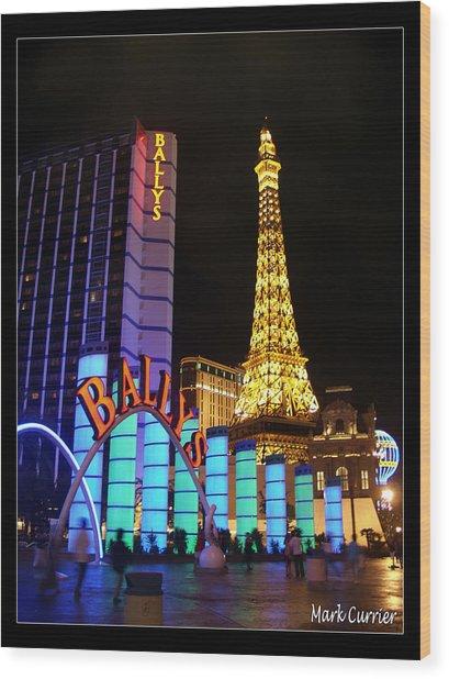 Ballys And Paris Las Vegas Wood Print