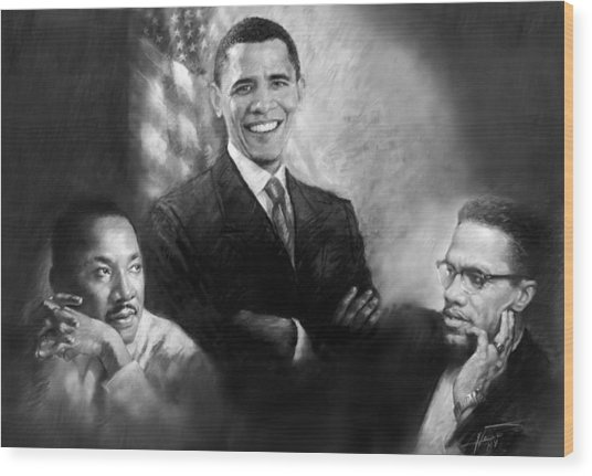 Barack Obama Martin Luther King Jr And Malcolm X Wood Print