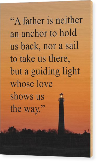 Barnegat Lighthouse With Father Quote Wood Print