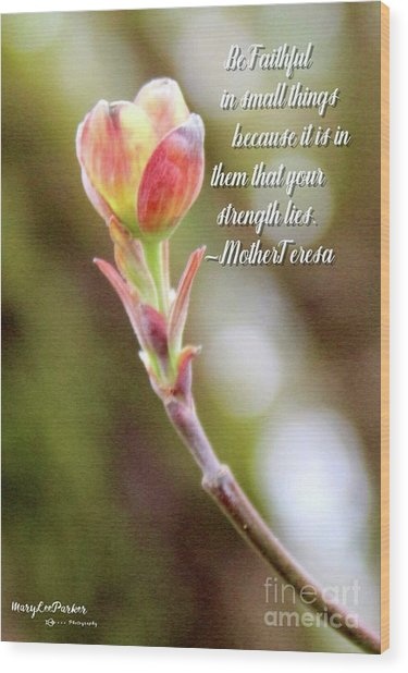 Be Faithful By Mother Teresa Wood Print