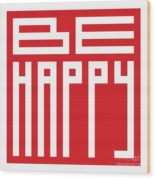 Be Happy Wood Print