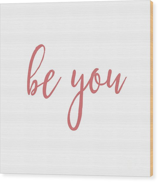 Be You Wood Print