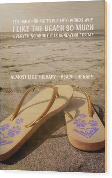 Beach Therapy Quote Wood Print by JAMART Photography