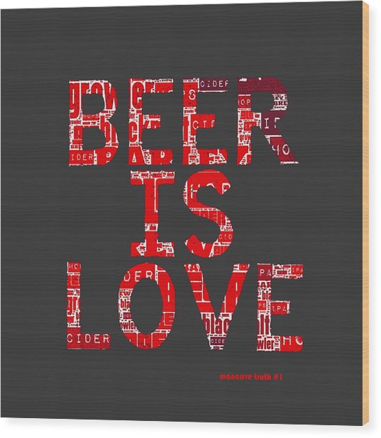 Beer Is Love Wood Print