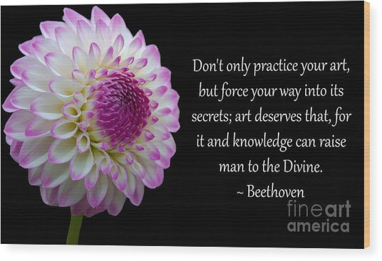Beethoven's Don't Only Practice Your Art Wood Print