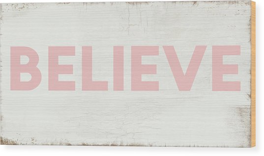 Believe Sign In Pink And White- Art By Linda Woods Wood Print