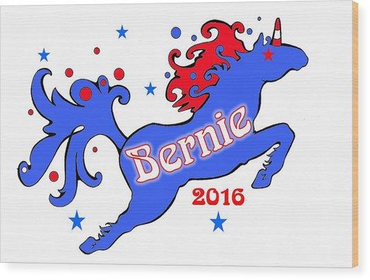 Bernie's Unicorn 2016 Wood Print