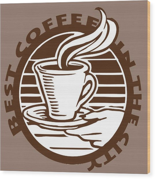 Wood Print featuring the digital art Best Coffee In The City by Jennifer Hotai