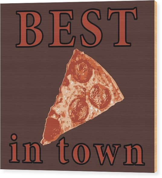 Wood Print featuring the digital art Best Pizza In Town by Jennifer Hotai