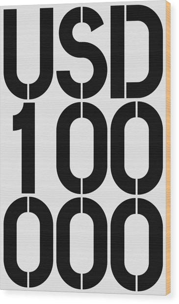 Big Money Usd 100 000 Wood Print