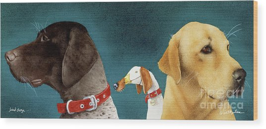Bird Dogs... Wood Print