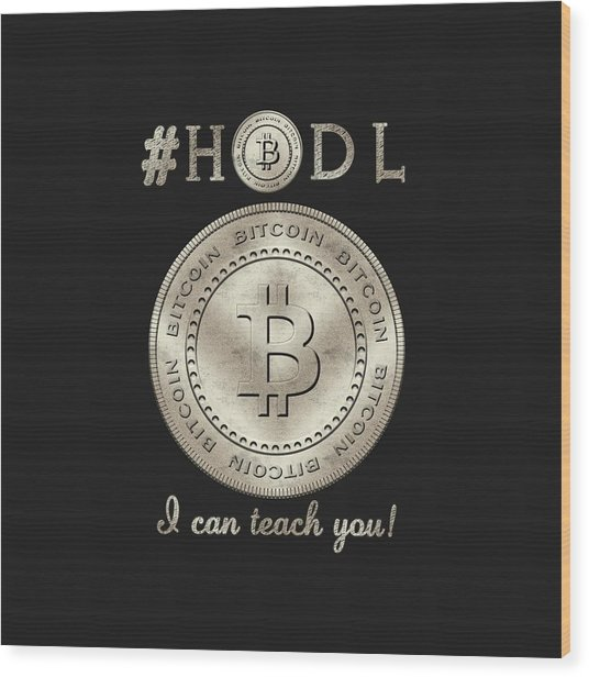 Bitcoin Symbol Hodl Quote Typography Wood Print