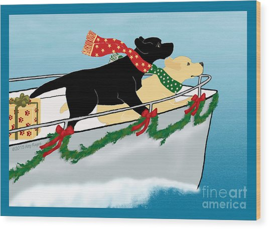 Black And Yellow Labs Boat To Christmas Wood Print